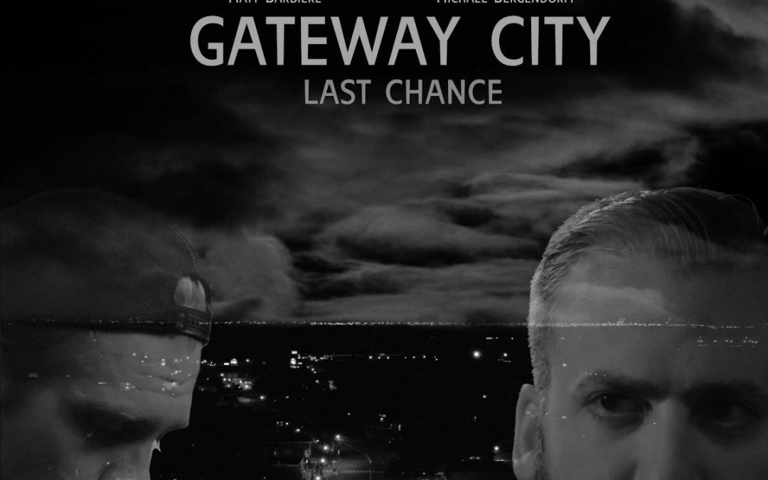 Gateway City – Last Chance
